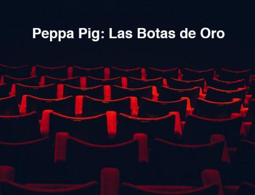 Crítica: Peppa Pig y las Botas de Oro
