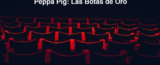 Película Peppa Pig: las Botas de Oro